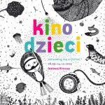 Festiwal Filmowy Kino Dzieci startuje po wakacjach